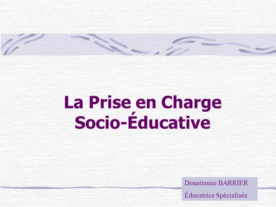 La Prise en Charge Socio-Éducative