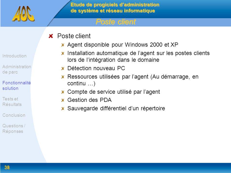Poste client Poste client Agent disponible pour Windows 2000 et XP