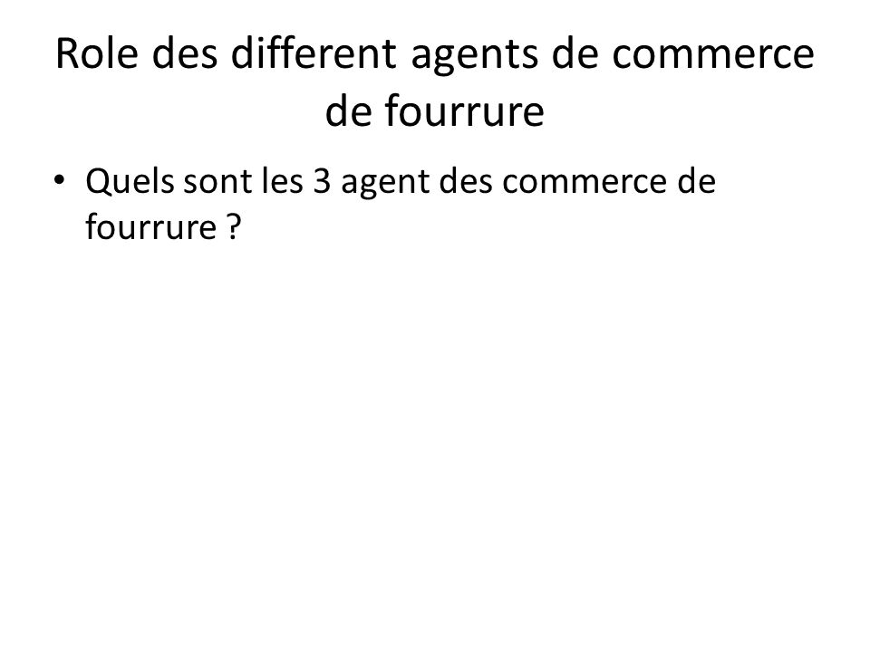 Role des different agents de commerce de fourrure