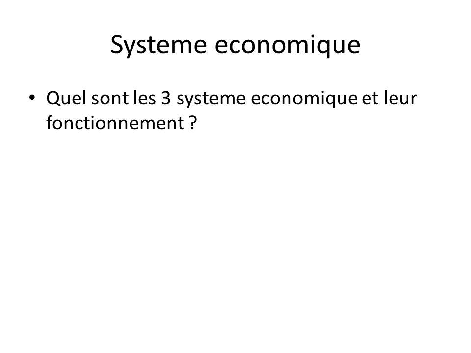 Systeme economique Quel sont les 3 systeme economique et leur fonctionnement