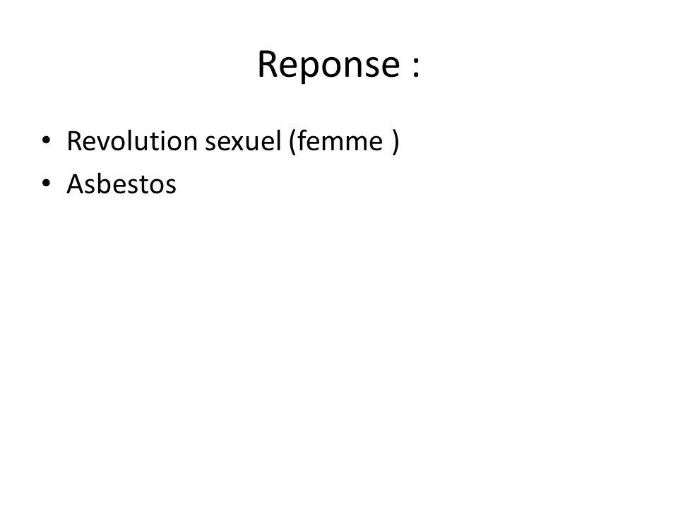 Reponse : Revolution sexuel (femme ) Asbestos