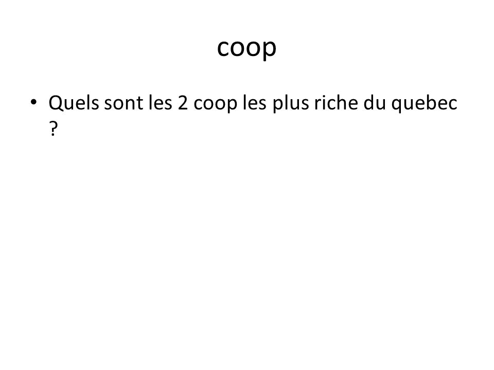 coop Quels sont les 2 coop les plus riche du quebec