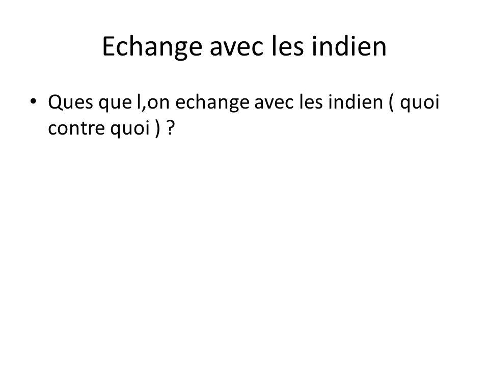 Echange avec les indien