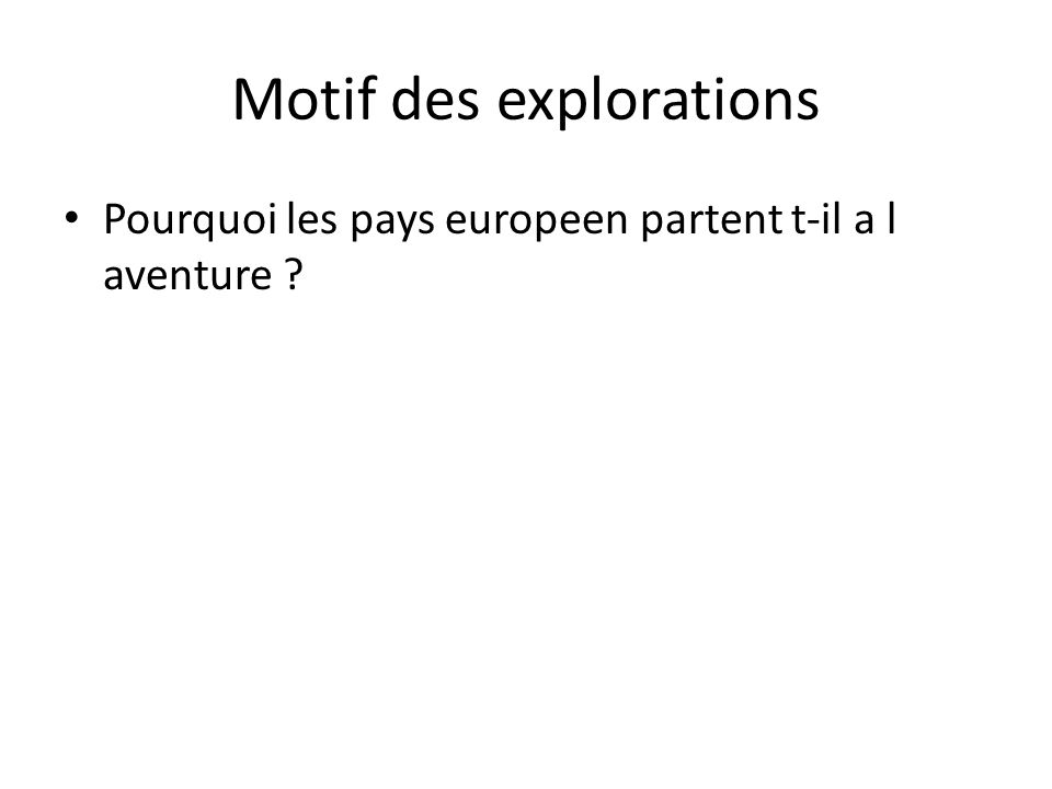 Motif des explorations