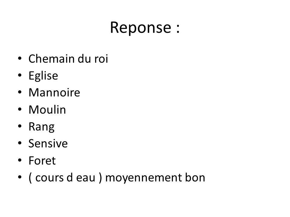 Reponse : Chemain du roi Eglise Mannoire Moulin Rang Sensive Foret
