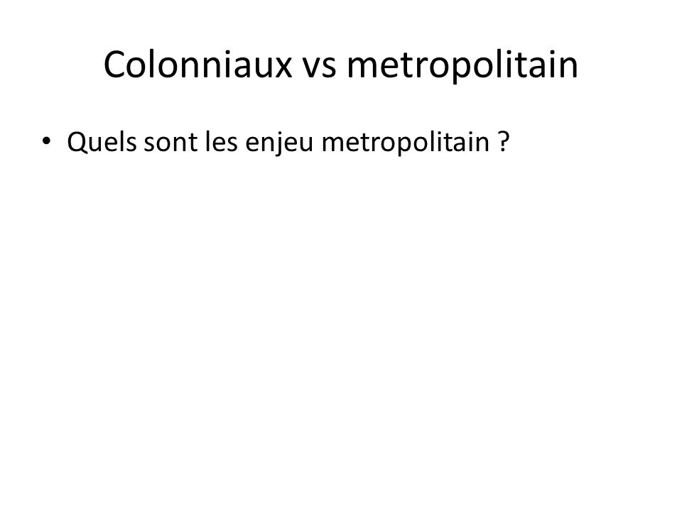 Colonniaux vs metropolitain