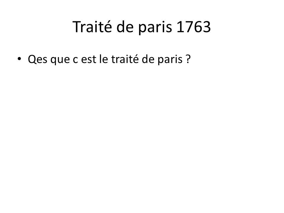 Traité de paris 1763 Qes que c est le traité de paris