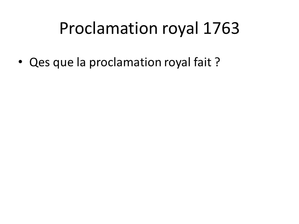 Proclamation royal 1763 Qes que la proclamation royal fait