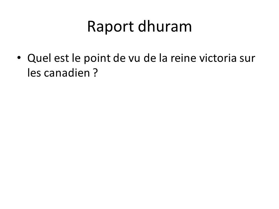 Raport dhuram Quel est le point de vu de la reine victoria sur les canadien