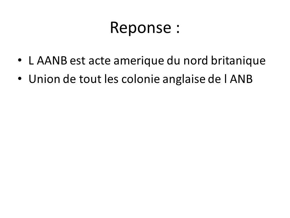 Reponse : L AANB est acte amerique du nord britanique
