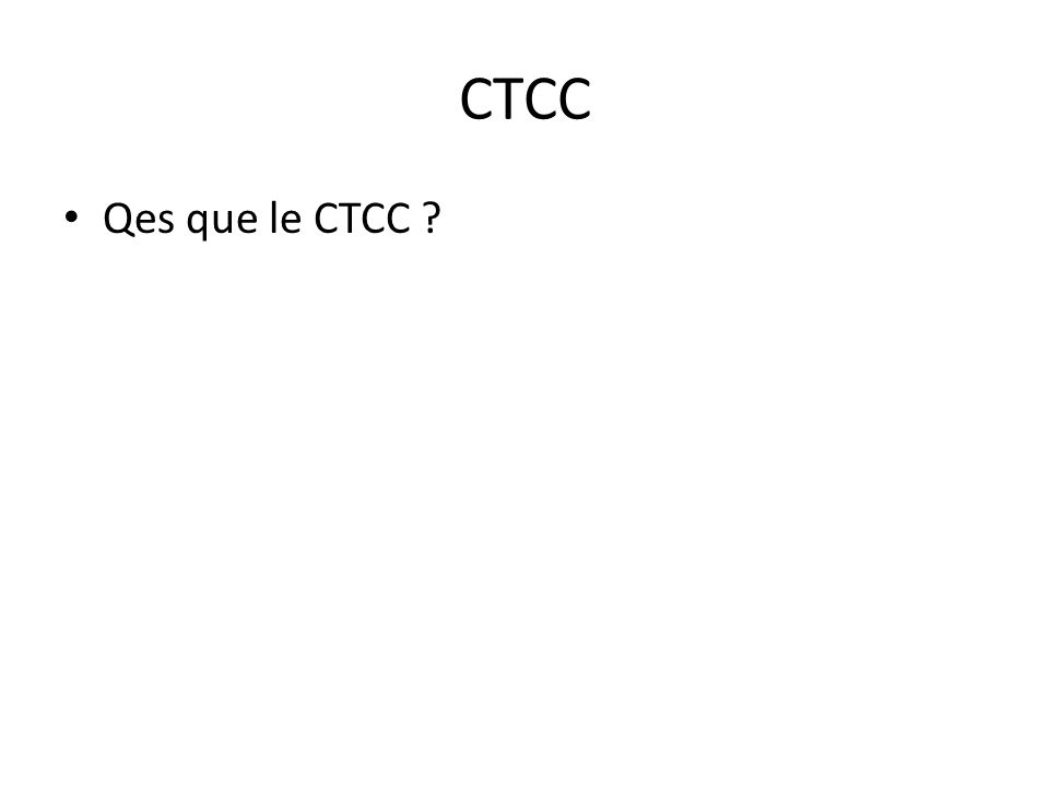 CTCC Qes que le CTCC