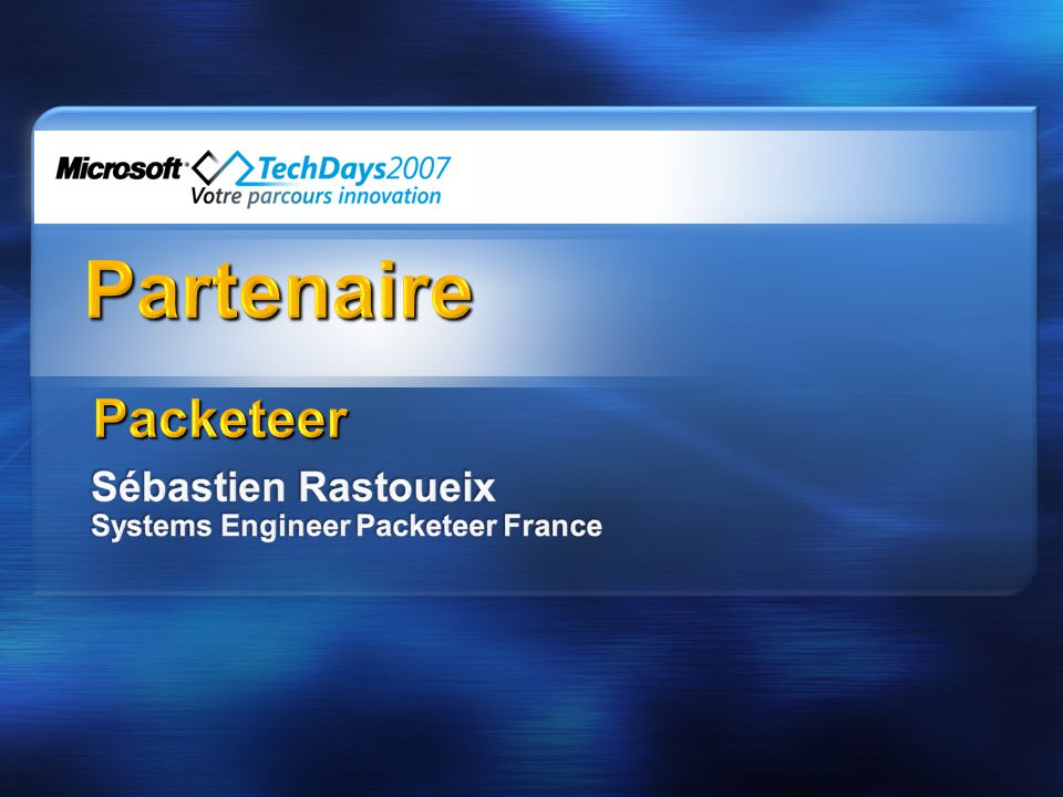 Sébastien Rastoueix Systems Engineer Packeteer France