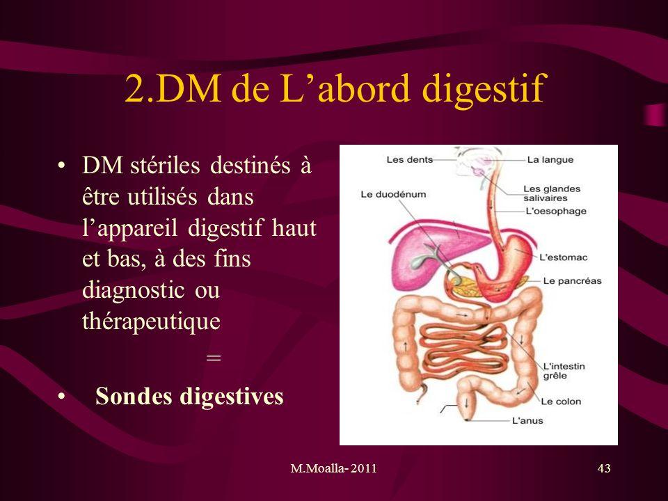 2.DM de L'abord digestif DM stériles destinés à être utilisés dans l'appareil digestif haut et bas, à des fins diagnostic ou thérapeutique.