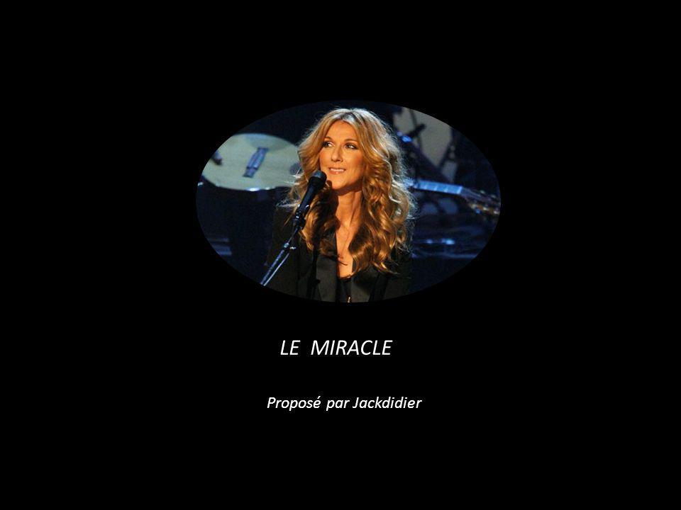 LE MIRACLE Proposé par Jackdidier