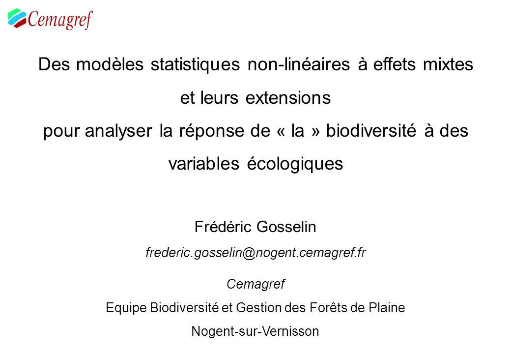Des modèles statistiques non-linéaires à effets mixtes et leurs extensions pour analyser la réponse de « la » biodiversité à des variables écologiques