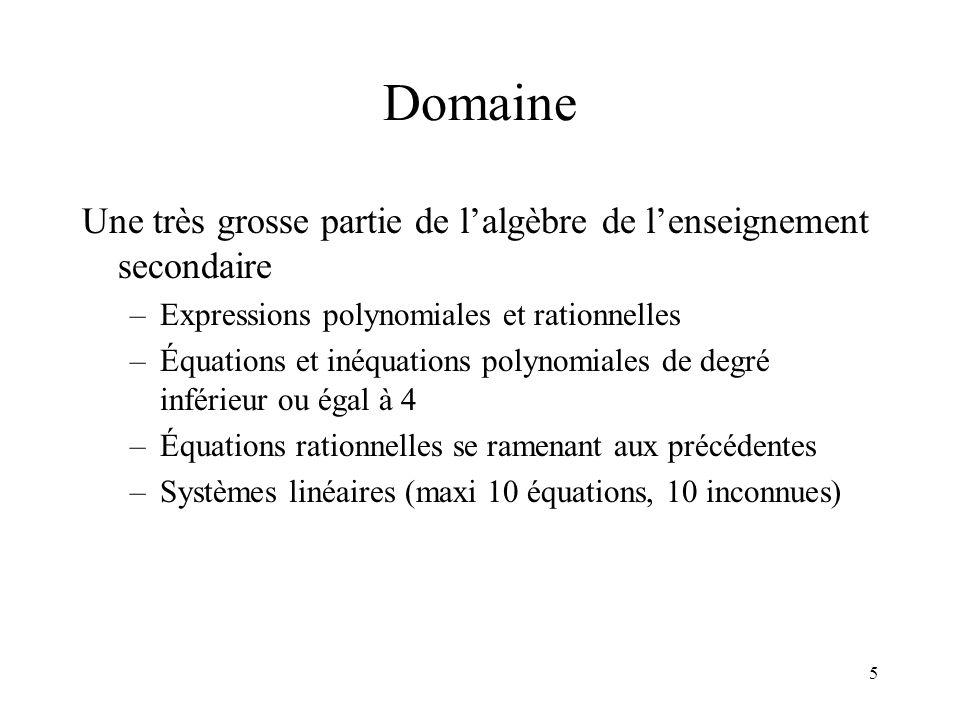 Domaine Une très grosse partie de l'algèbre de l'enseignement secondaire. Expressions polynomiales et rationnelles.