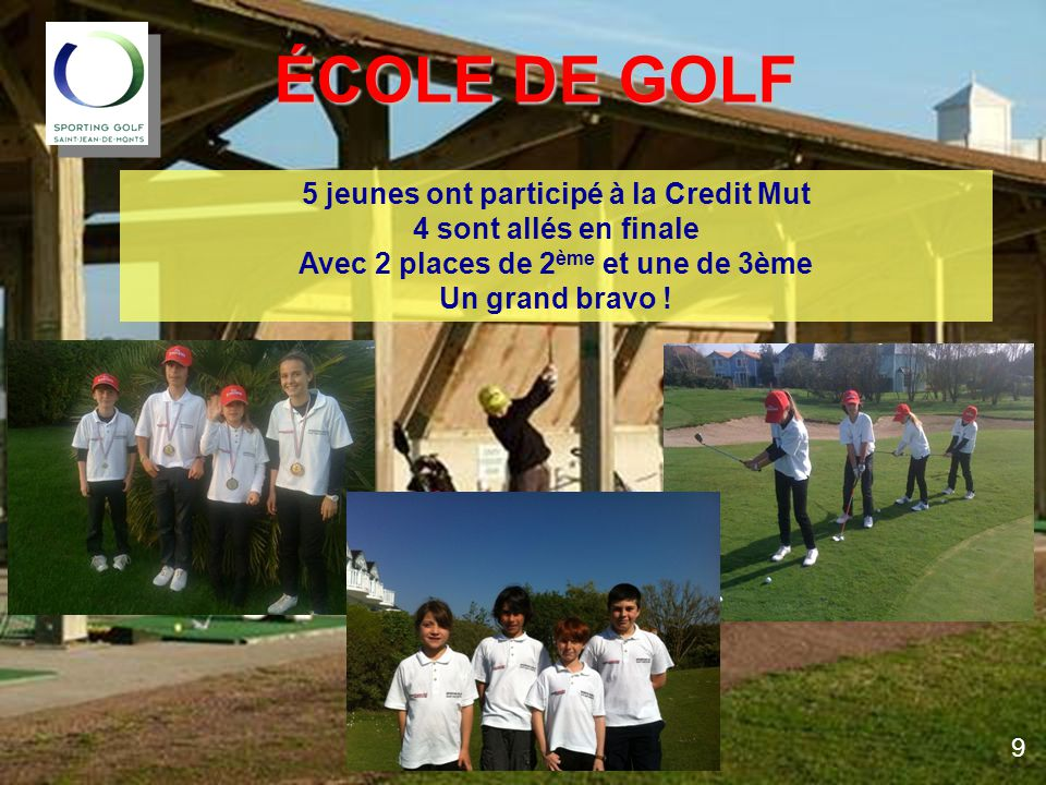 ÉCOLE DE GOLF 5 jeunes ont participé à la Credit Mut