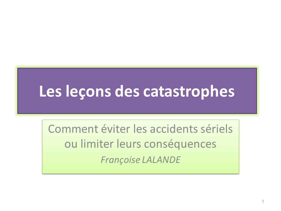 Les leçons des catastrophes