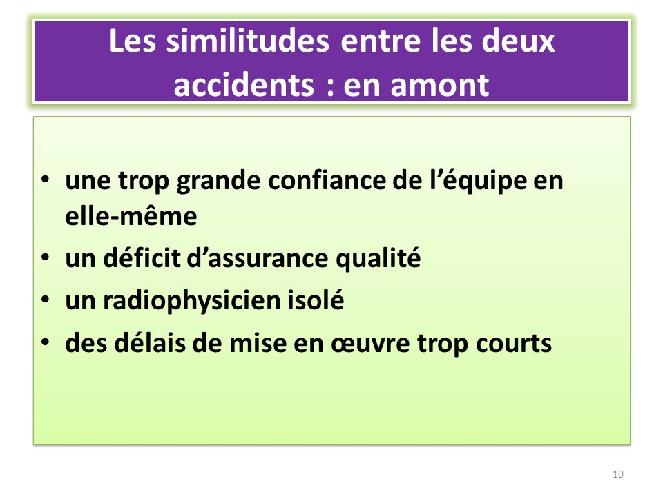 Les similitudes entre les deux accidents : en amont