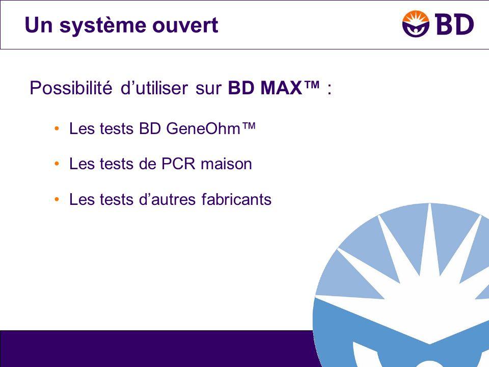 Un système ouvert Possibilité d'utiliser sur BD MAX™ :