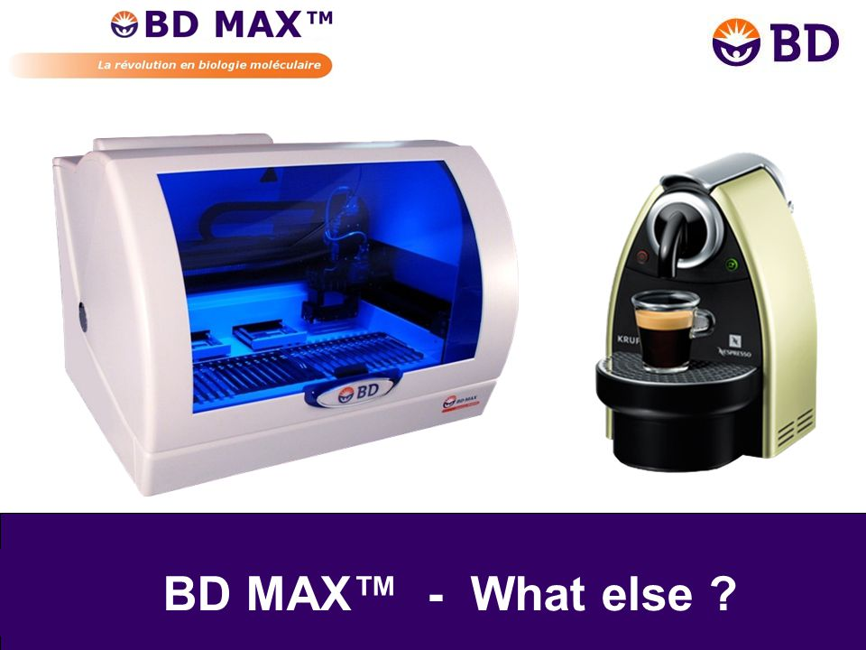 BD MAX™ - What else
