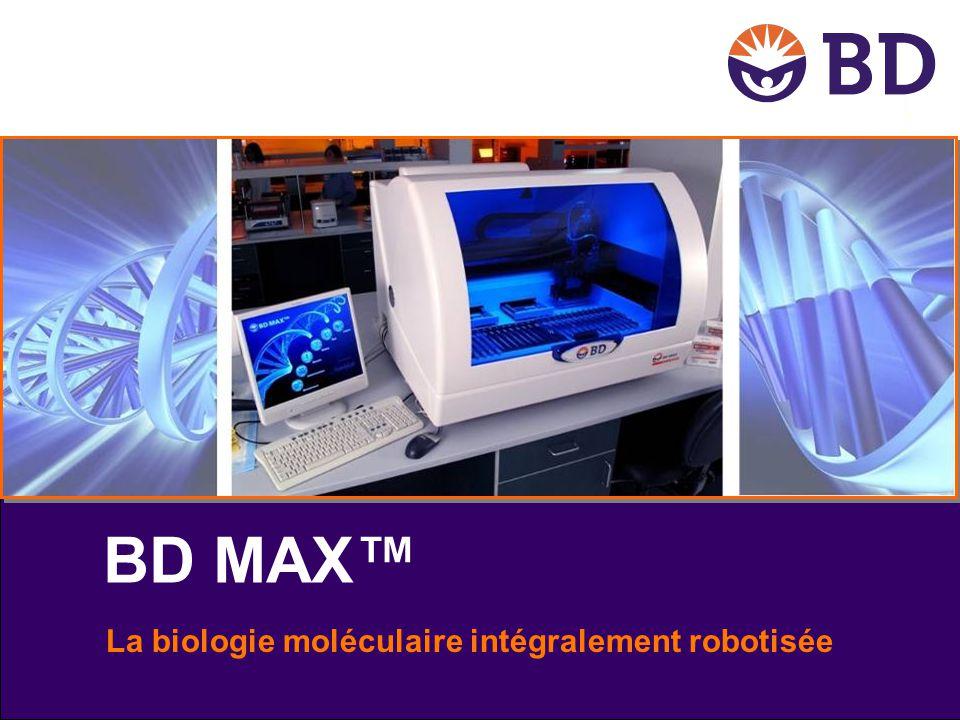 BD MAX™ La biologie moléculaire intégralement robotisée