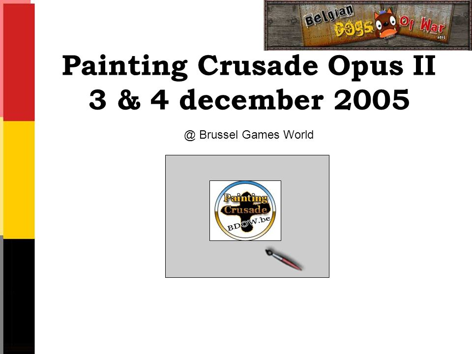 Painting Crusade Opus II 3 & 4 december 2005