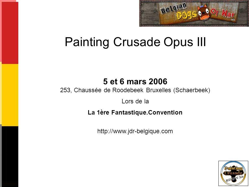 Painting Crusade Opus III