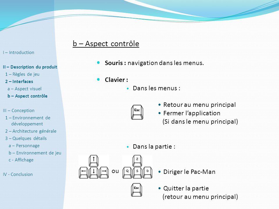 b – Aspect contrôle Souris : navigation dans les menus. Clavier :