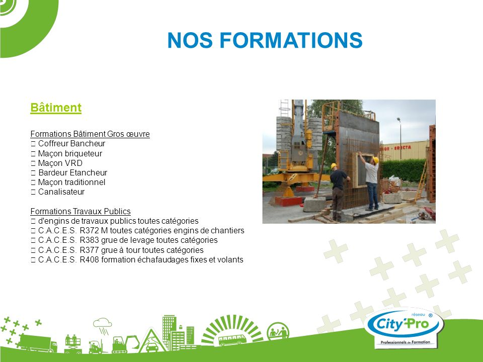 NOS FORMATIONS Bâtiment Formations Bâtiment Gros œuvre