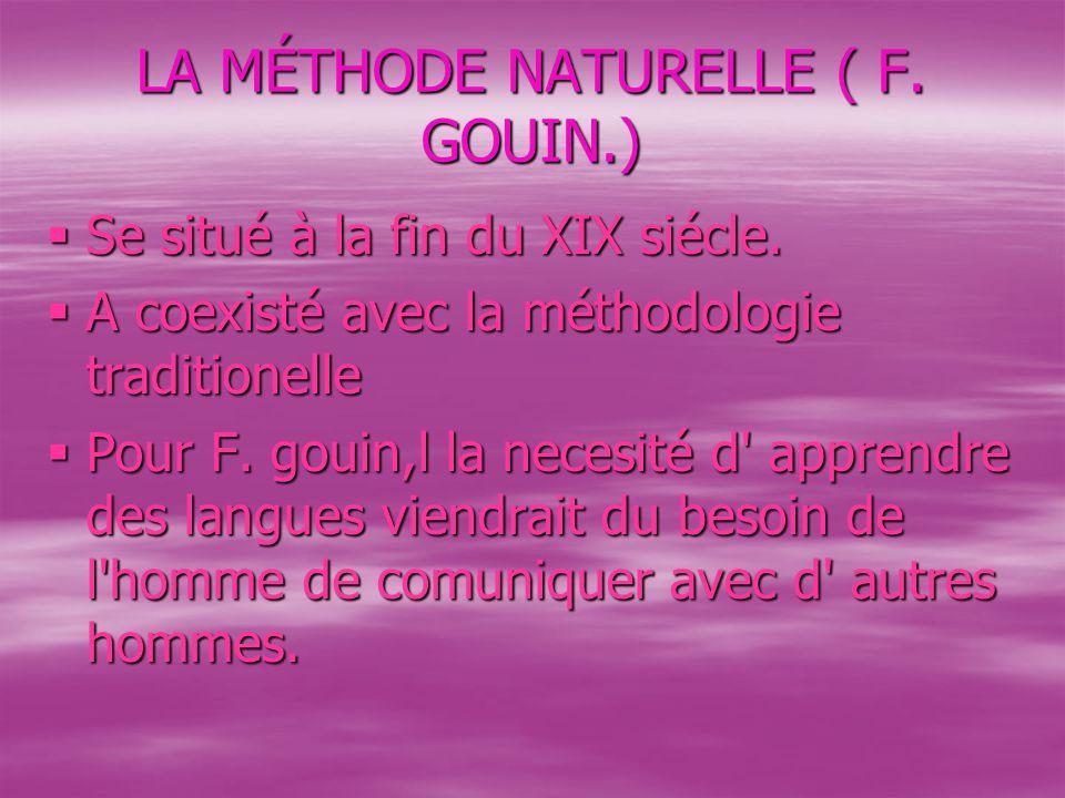 LA MÉTHODE NATURELLE ( F. GOUIN.)
