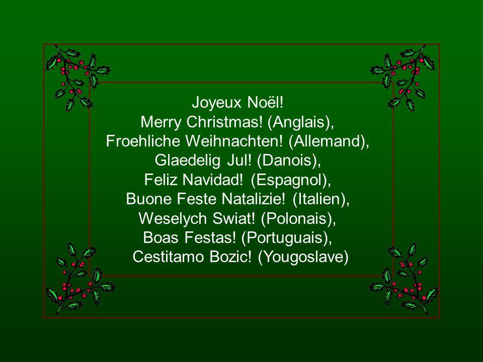 Merry Christmas! (Anglais), Froehliche Weihnachten! (Allemand),