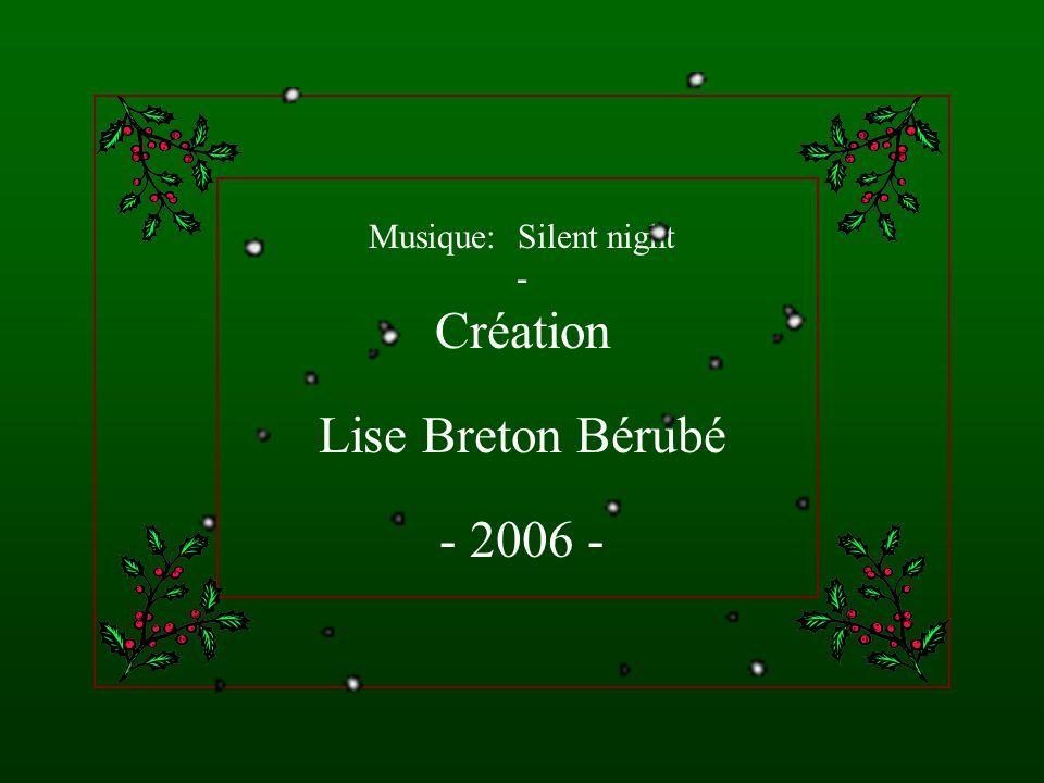 Musique: Silent night - Création Lise Breton Bérubé - 2006 -