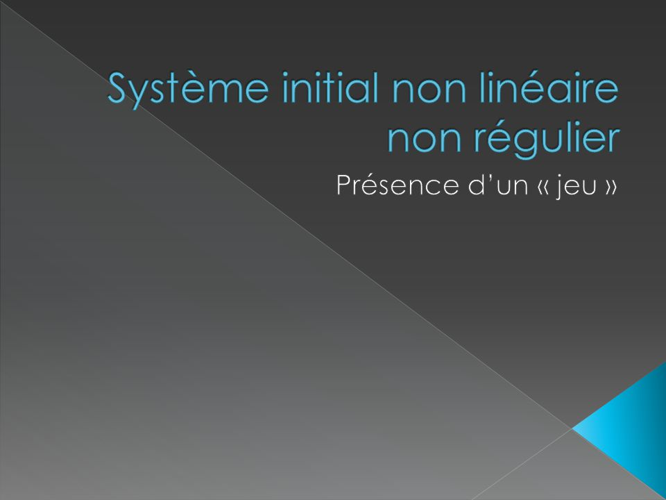 Système initial non linéaire non régulier