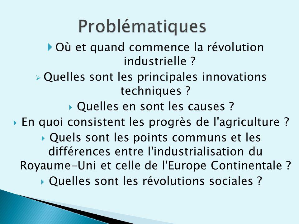Problématiques Où et quand commence la révolution industrielle