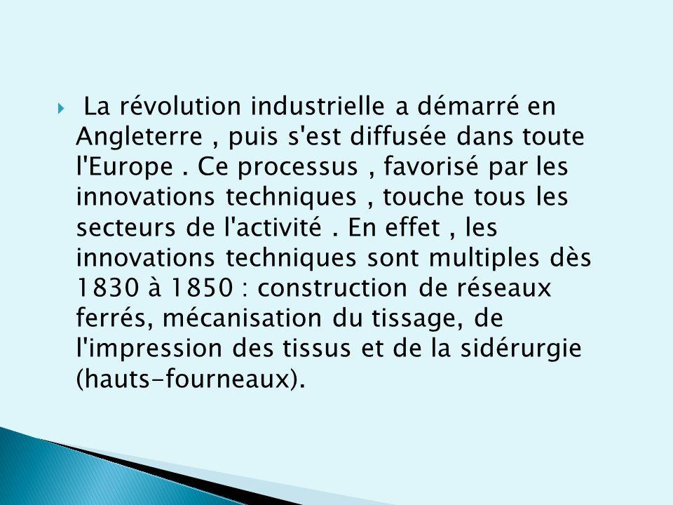 La révolution industrielle a démarré en Angleterre , puis s est diffusée dans toute l Europe .