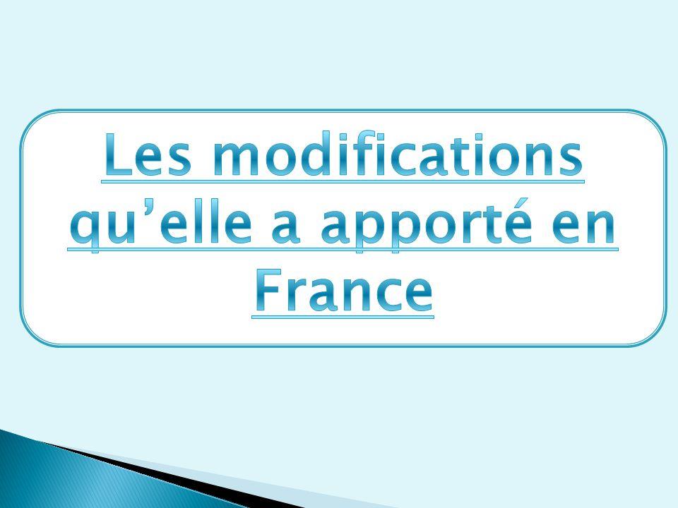 Les modifications qu'elle a apporté en France