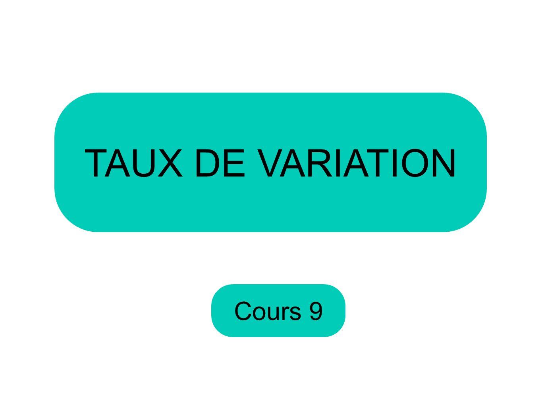 TAUX DE VARIATION Cours 9