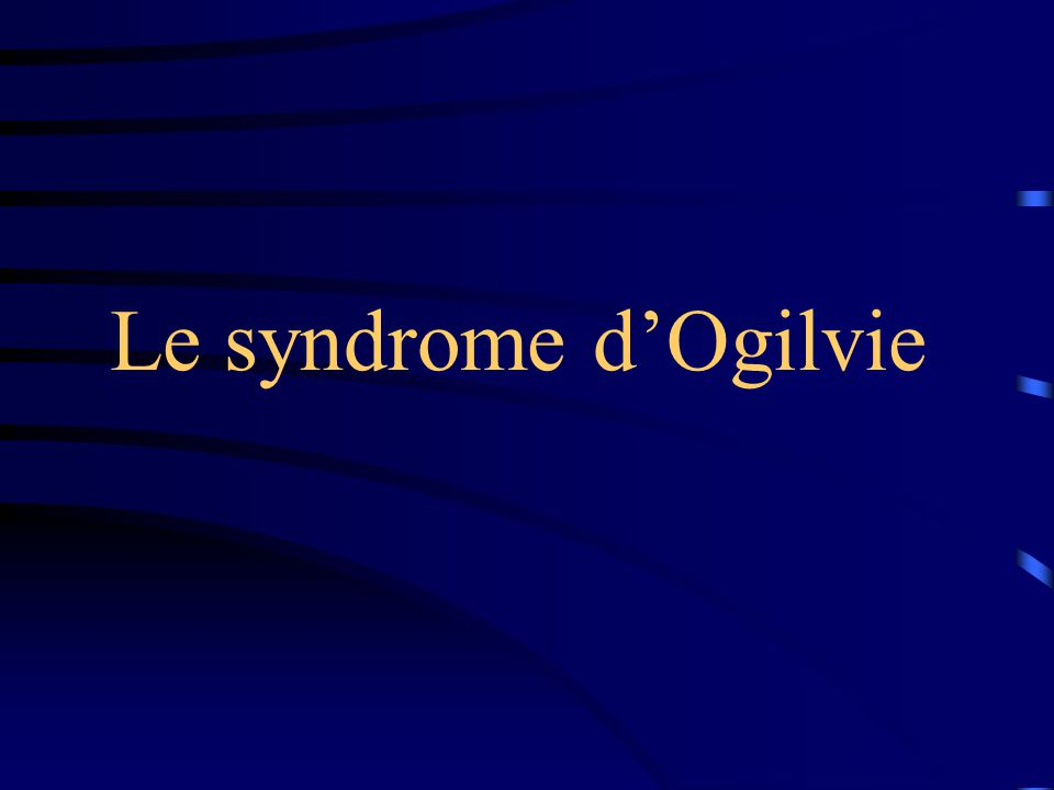 Le syndrome d'Ogilvie
