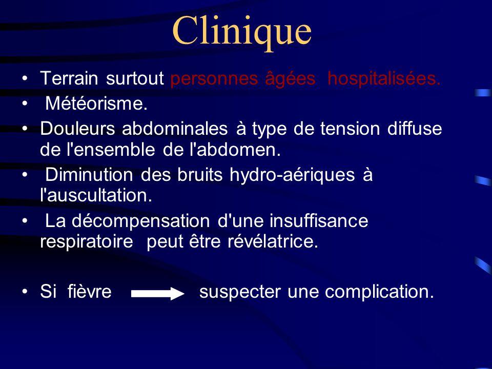 Clinique Terrain surtout personnes âgées hospitalisées. Météorisme.