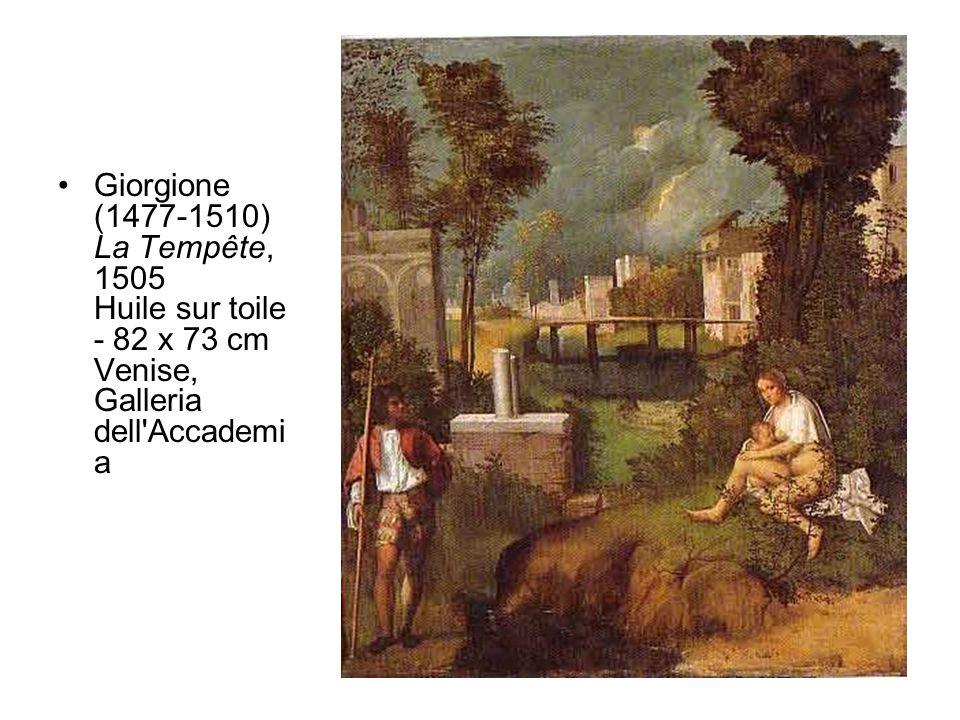 Giorgione (1477-1510) La Tempête, 1505 Huile sur toile - 82 x 73 cm Venise, Galleria dell Accademia
