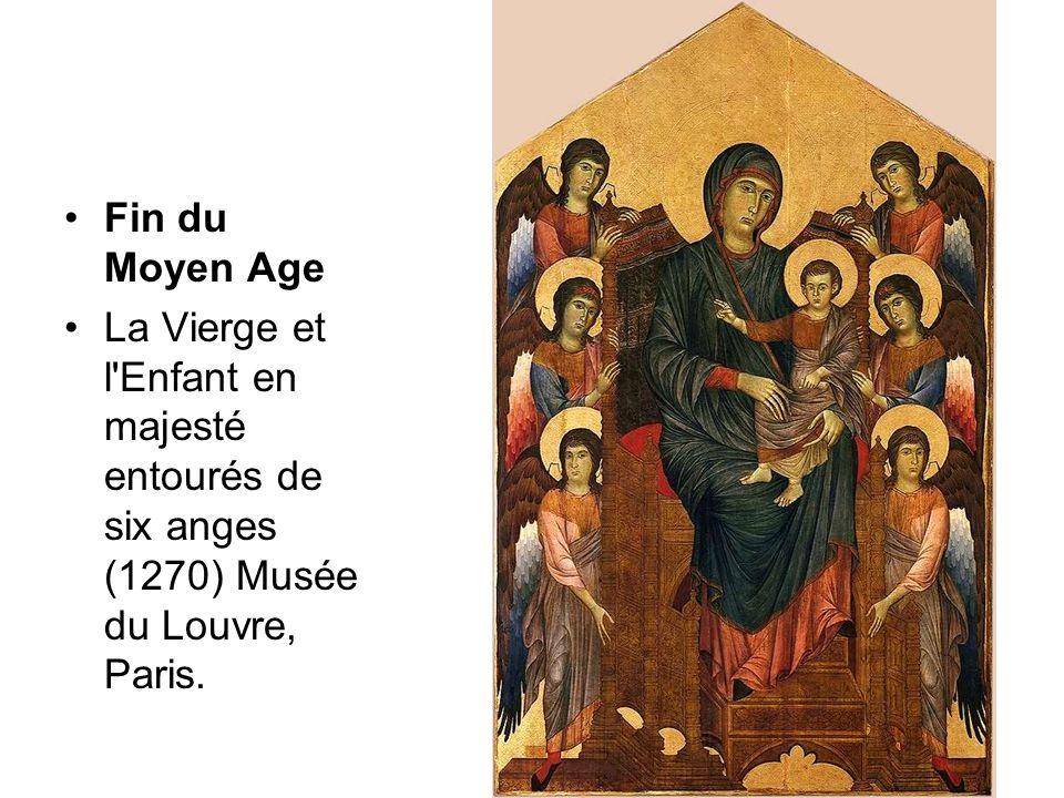 Fin du Moyen Age La Vierge et l Enfant en majesté entourés de six anges (1270) Musée du Louvre, Paris.