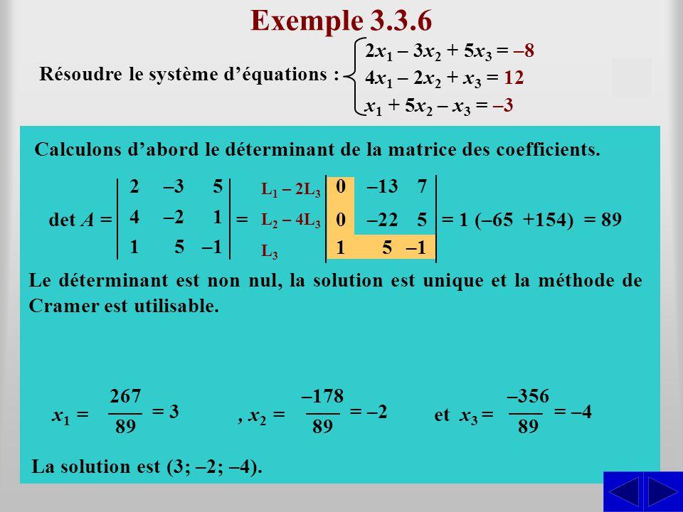 Exemple 3.3.6 2x1 – 3x2 + 5x3 = –8. Résoudre le système d'équations : 4x1 – 2x2 + x3 = 12. S. x1 + 5x2 – x3 = –3.