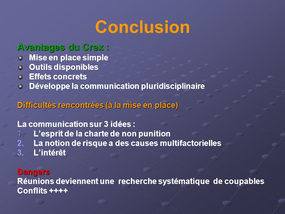 Conclusion Avantages du Crex : Mise en place simple Outils disponibles