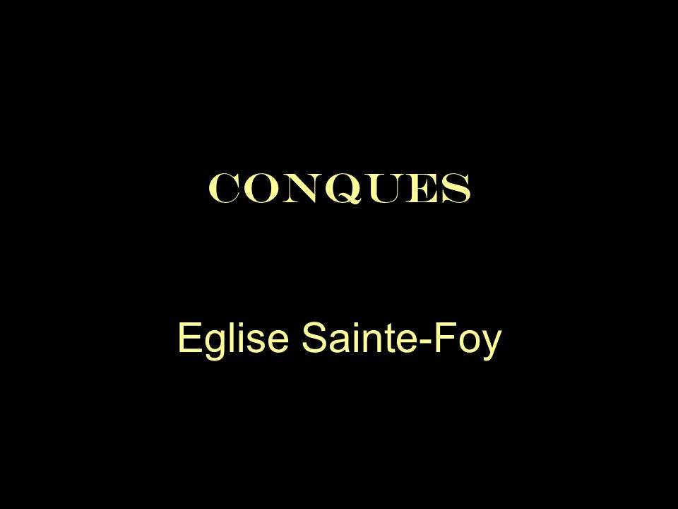 CONQUES Eglise Sainte-Foy