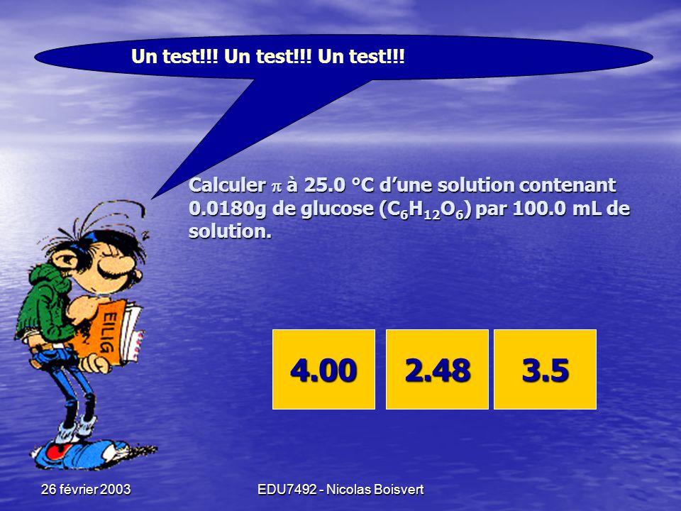 Un test!!! Un test!!! Un test!!! Calculer  à 25.0 °C d'une solution contenant 0.0180g de glucose (C6H12O6) par 100.0 mL de solution.