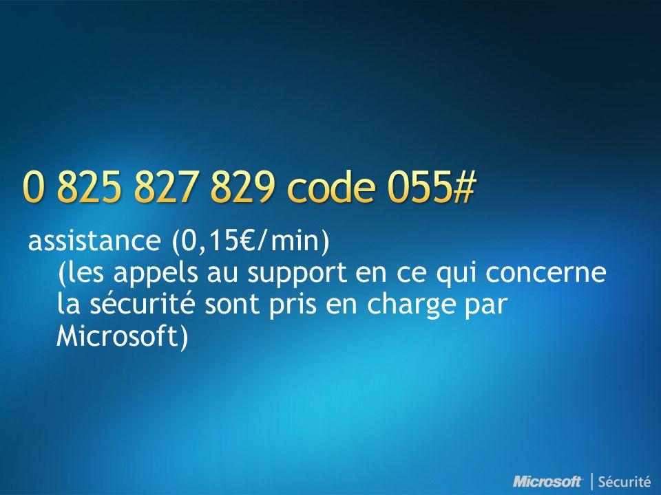 0 825 827 829 code 055# assistance (0,15€/min) (les appels au support en ce qui concerne la sécurité sont pris en charge par Microsoft)