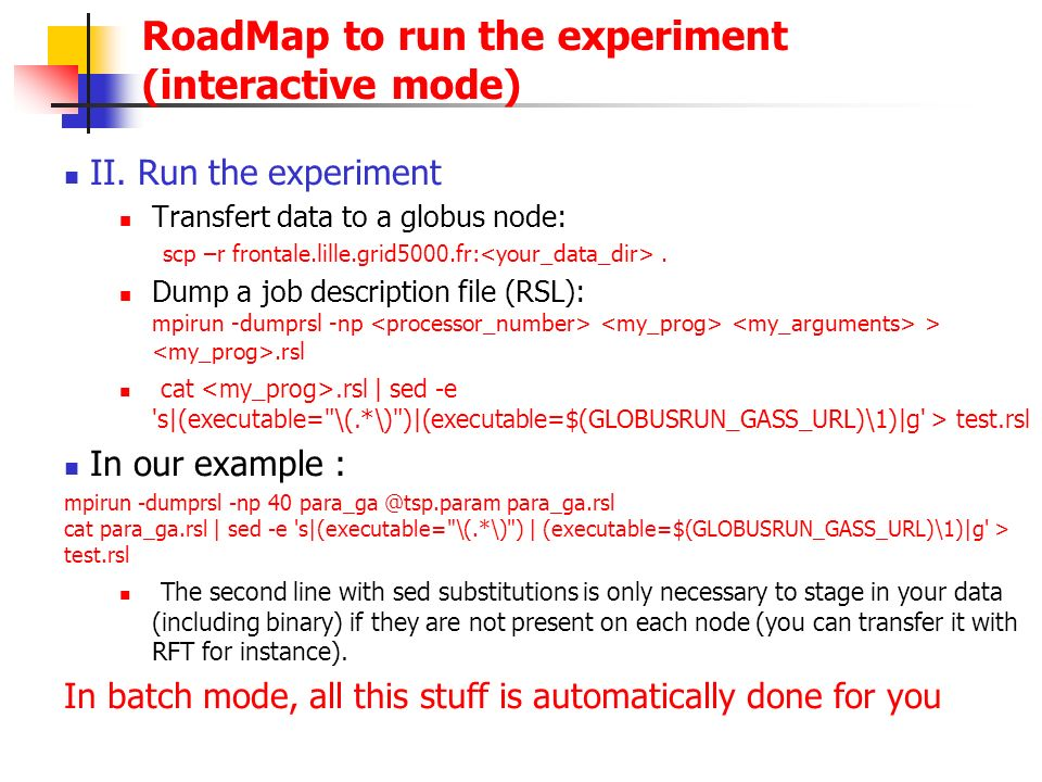 RoadMap to run the experiment (interactive mode)