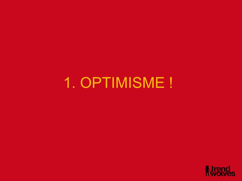 1. OPTIMISME !