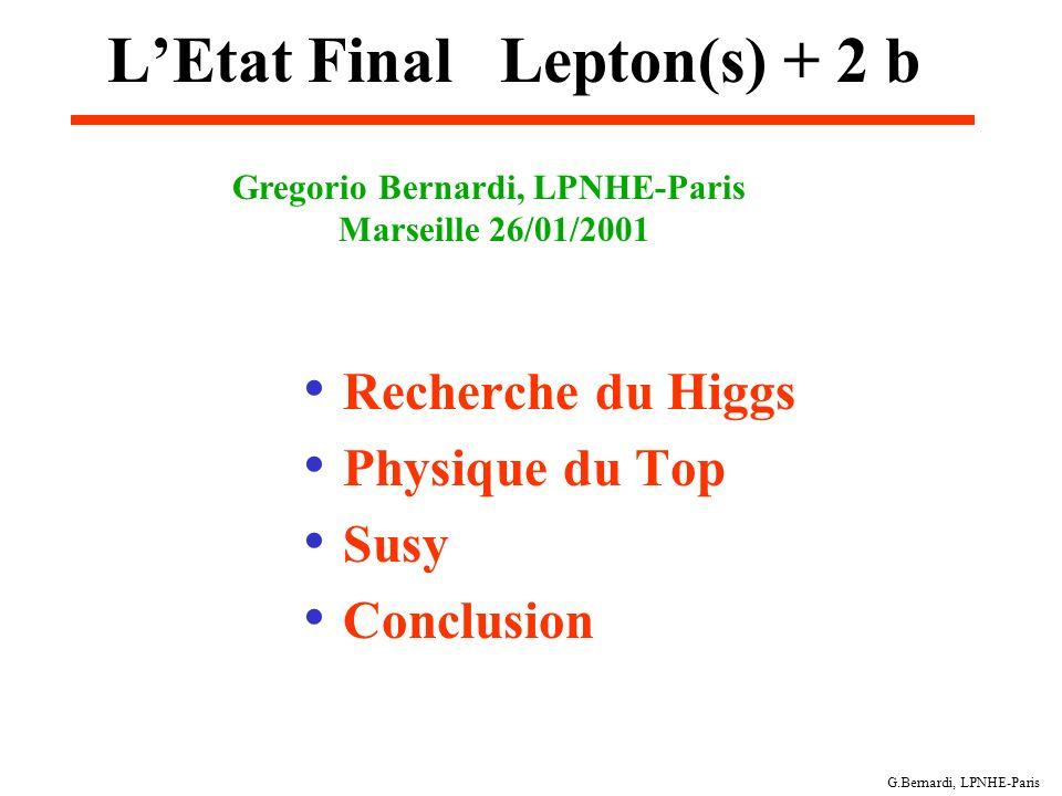 L'Etat Final Lepton(s) + 2 b